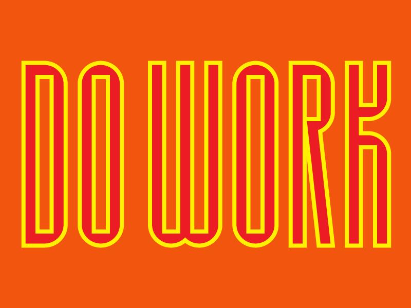 Do Work typography lettering sans-serif