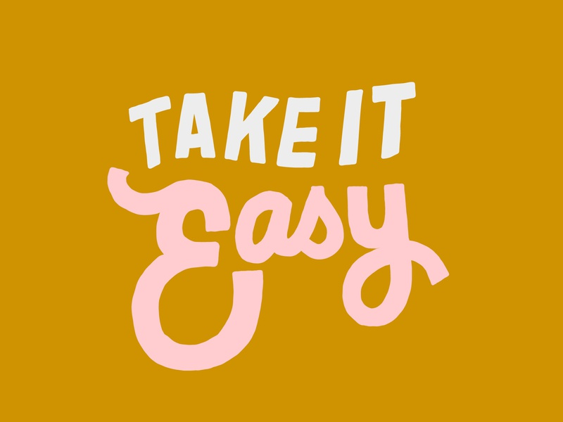 take it easy chill inspiration drawing positive hand lettering typography lettering ipad pro flat design