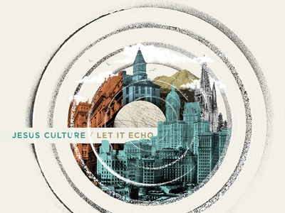 Let It Echo album cover echo concentric circles worship record globe collage