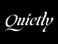 Quietly