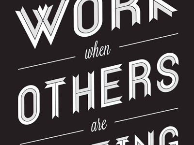 Work when others are resting. type typography ribbon black white grey made by few conference event community little rock