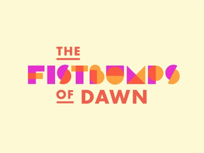 Fistbumps of Dawn 2 type geometric summer miami retro typography fun