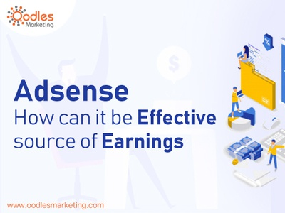 Adsense – How Can It Be Effective Source Of Earnings