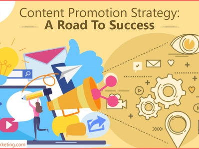 Content Promotion Strategy A Road To Success