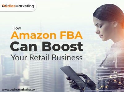 How Amazon FBA Can Boost Your Retail Business