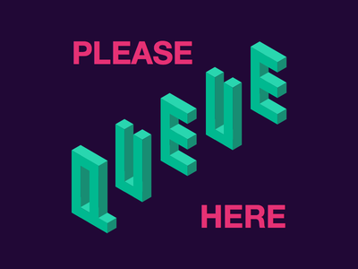 Queue sign queue sign isometric sketch sketchapp lettering