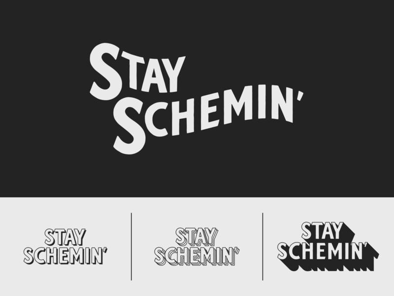 Stay Schemin'