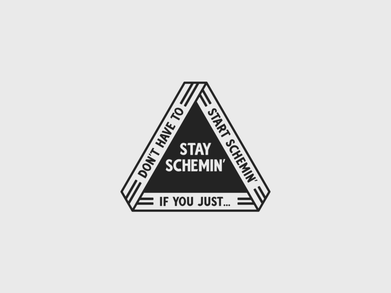 Stay Schemin' Triangle Badge
