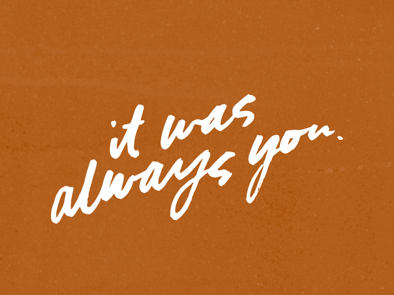 Always You texture brushy brush lettering lettering hand-lettering