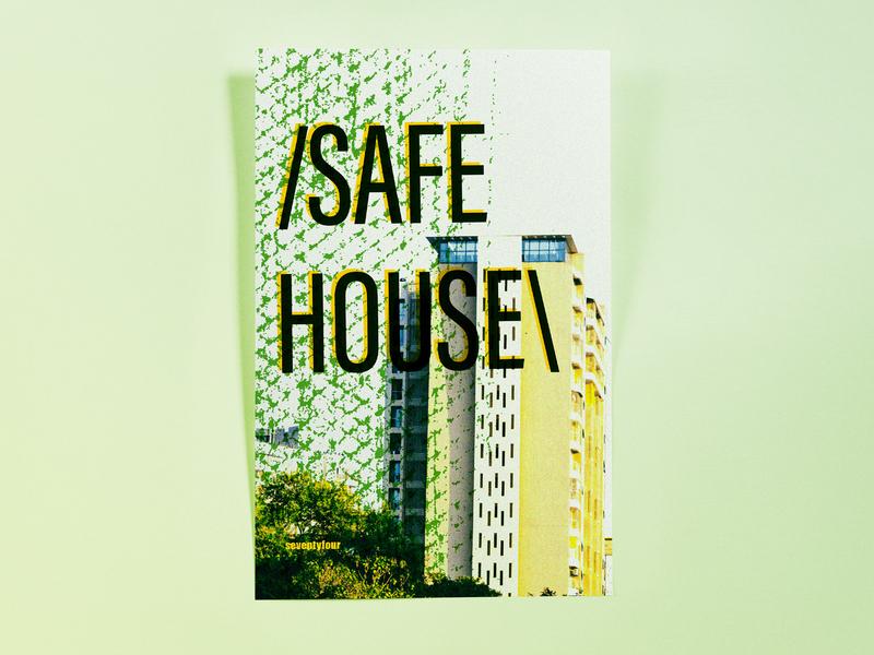 Poster SeventyFour: safe house poster challenge poster design