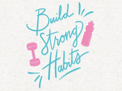 Build Strong Habits work out dumbbell waterbottle handlettered fitness habits build strong