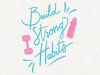 Build Strong Habits