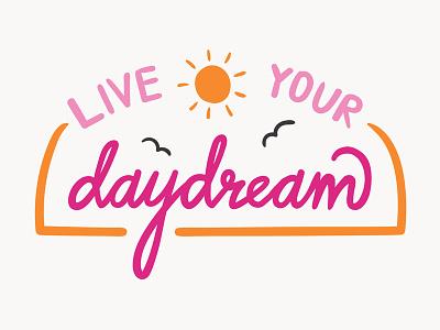 Daydream handlettered birds sun daydream