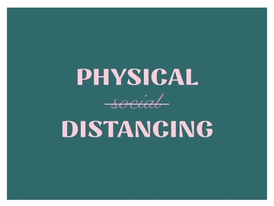 Physical distancing not social | covid 19 design graphic design type art poster physical distancing social distancing lockdown corona virus covid19