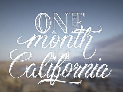 One month in California typography handmade handlettering calligraphy