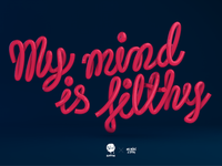 My mind is filthy.