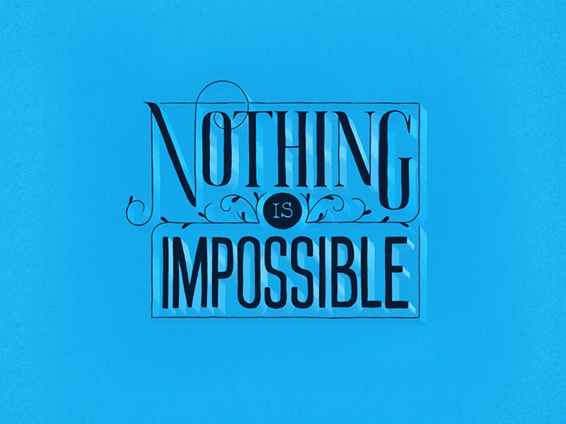 Nothing is Impossible impossible nothing sans-serif serif letters quotes lettering blue colorful illustration design