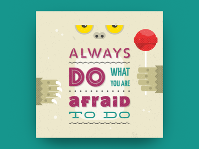 Always do what you are afraid to do monster brave power do fear aphorism quote poster motivation