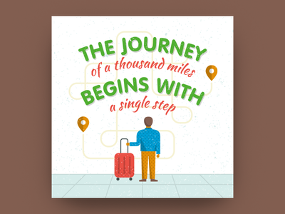 The journey of a thousand miles begins with a single step travelling step journey aphorism quote poster motivation