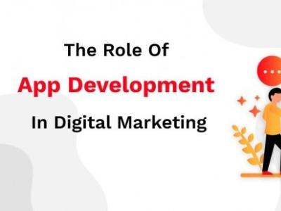 Key Role of App Development in Digital Marketing