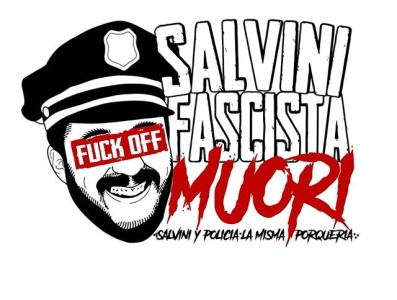 Salvini Fascista Muori fck police policia afab anarchy italian fascism salvini