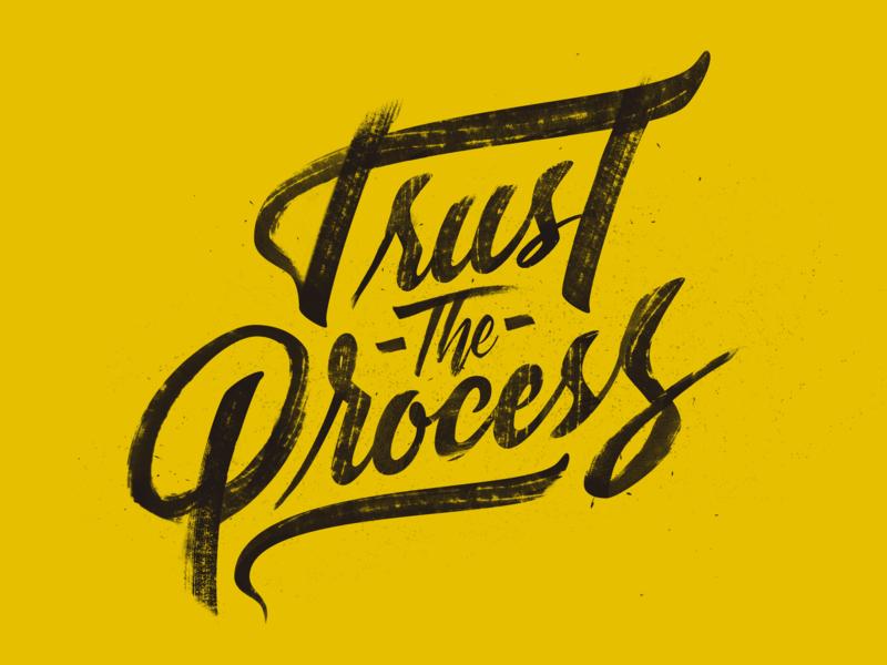 Trust The Process grunge wallpaper type challenge typography brand process draft sketch design vector concept art illustration lettering art type daily type art type letters lettering