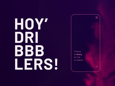 Hoy' Dribbble! pt. 1 invitation mobile hello community dribbble screen colorhaze salute hellodribbble