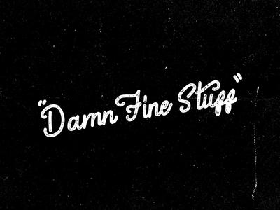 Damn Fine Stuff