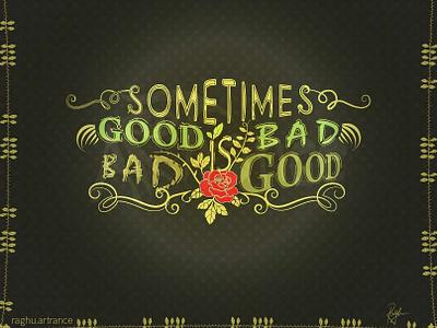 Good-Bad typography quotes art typographic design typographic illustration typographic illustration art illustration