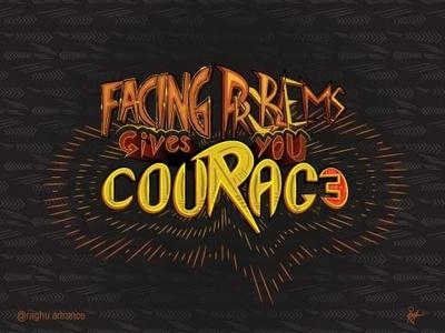 Courage - Quotes art illustration art illustrator typography typographic illustration illustration digital art typographic design quotes