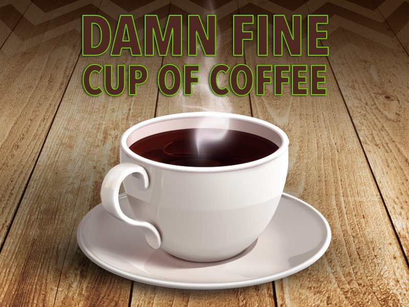 Damn Fine Cup of Coffee