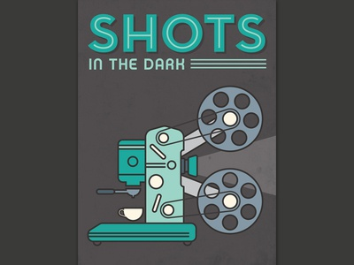 Shots in the Dark - Coffee + Film - Poster