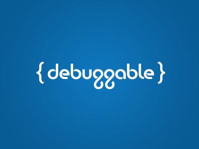 Debuggable