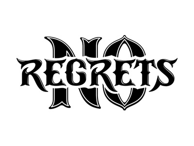 No regrets. Tattoo quote quote vintage slogan motto typeface royalty free isolated logo retro font gothic medieval black ink calligraphic tattoo design tattoo no doubt no regrets shutterstock