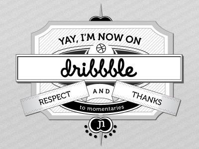 My First Dribbble Shot greyscale debut grey first dribbble heraldic letterpress