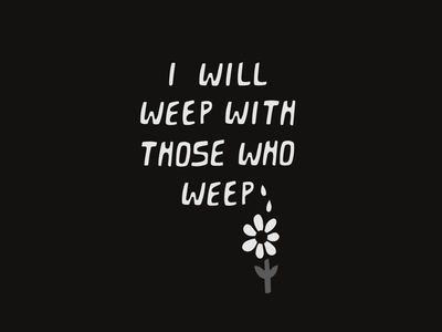 I Will Weep lettering procreate design vector illustrator illustration typography graphic design bible bible verse minneapolis george floyd church christian weep