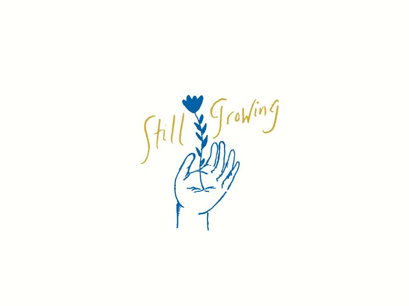 Still Growing drawn flower lettering illustration hand