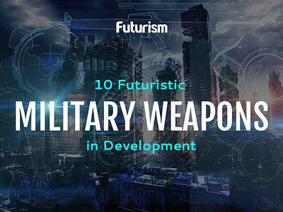 10 Futuristic Military Weapons in Development type branding app vector icon typography ui design logo infographics illustration
