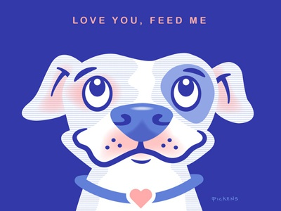 Love You, Feed Me begging happy love dog