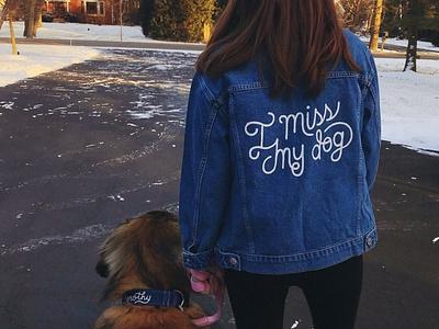 I Miss My Dog denim jacket custom hand lettering art jacket denim hand lettering typography