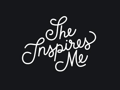 She Inspires Me lettering twitter script lettering feminist female womens history month womens typography lettering