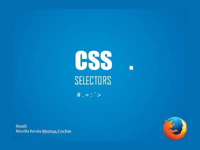 CSS Selector css selector meetup cochin kochin erranakulam mozilla mozilla kerala