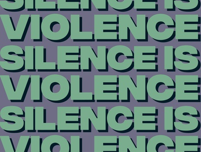 Silence is Violence typography
