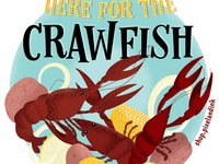 Here For The Crawfish!