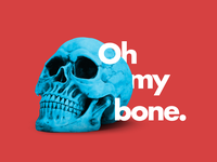 Oh my bone.