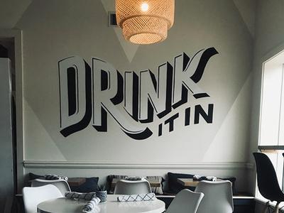 Drink It In drink wine bar wine wall art mural typogaphy hand lettering lettering