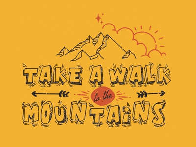 """Take a walk to the mountains"" in typo style graphic design logodesigner typography illustration tshirtdesign tshirt art tshirt outdoor logo outdoor adventure logo adventure time adventures adventure mountain bike mountain logo mountains mountain"