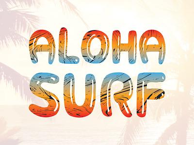 Aloha Surf. A gradient type work logodesigner logodesign graphicdesigner graphic design tshirt design tshirt teespring teeshirt outdoor logo outdoors outdoor adventure logo adventurer adventure hawaiian shirt hawaii aloha surf logo surfing surf