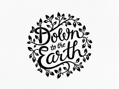 Down to the Earth typography design logo lettering handdrawn script calligraphy nature