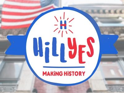 Hill Yes typography hillary clinton america 2016 election